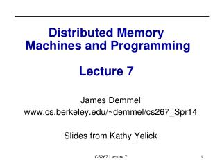 Distributed Memory  Machines and Programming Lecture 7