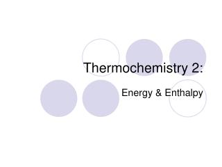 Thermochemistry 2:
