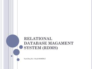 RELATIONAL  DATABASE MAGAMENT SYSTEM (RDMS)
