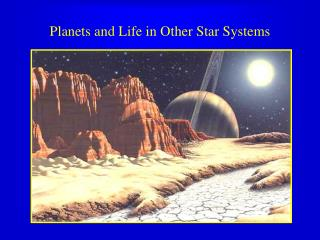 Planets and Life in Other Star Systems