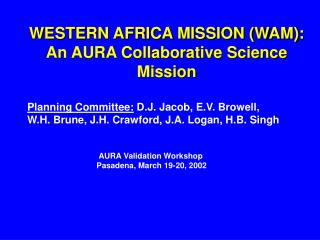 WESTERN AFRICA MISSION (WAM): An AURA Collaborative Science Mission