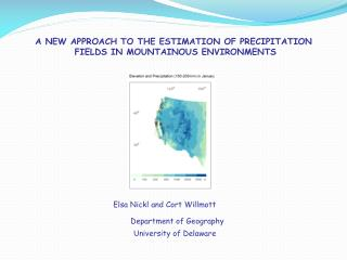 A NEW APPROACH TO THE ESTIMATION OF PRECIPITATION  FIELDS IN MOUNTAINOUS ENVIRONMENTS