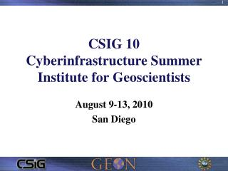 CSIG 10 Cyberinfrastructure Summer Institute for Geoscientists