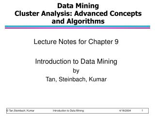 Data Mining Cluster Analysis: Advanced Concepts  and Algorithms