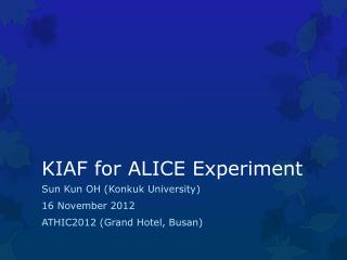 KIAF for ALICE Experiment