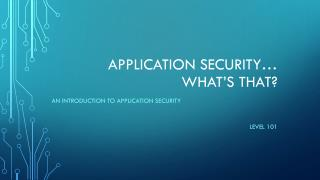 Application Security… What's that?