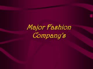 Major Fashion Company's