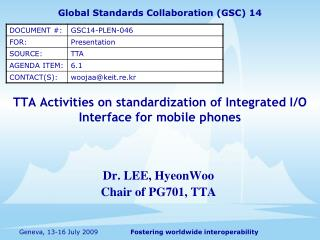 TTA Activities on standardization of Integrated I/O Interface for mobile phones