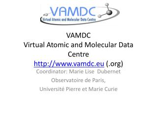 VAMDC Virtual Atomic and Molecular Data Centre vamdc.eu  ()