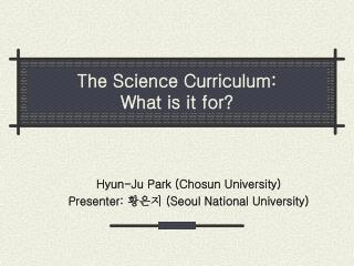 The Science Curriculum:  What is it for?