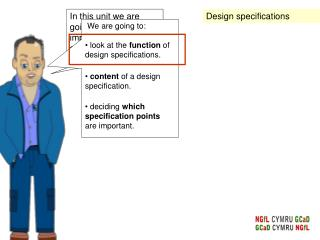 In this unit we are going to look at importance of  design specification .