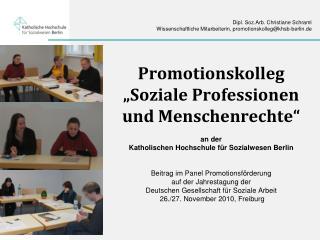 Dipl. Soz.Arb. Christiane Schraml Wissenschaftliche Mitarbeiterin, promotionskolleg@khsb-berlin.de