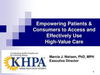 Empowering Patients &  Consumers to Access and  Effectively Use  High-Value Care
