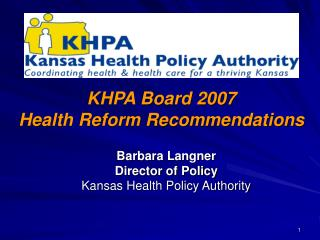 KHPA Board 2007  Health Reform Recommendations