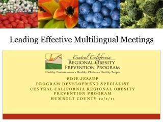 Edie Jessup Program Development Specialist Central California Regional Obesity Prevention Program