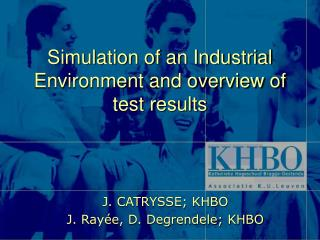 Simulation of an Industrial Environment and overview of test results