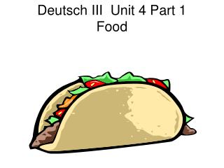 Deutsch III  Unit 4 Part 1 Food
