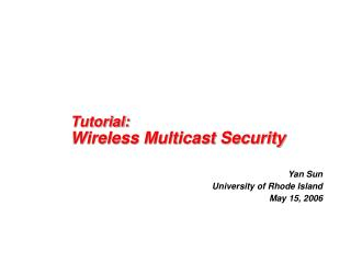 Tutorial: Wireless Multicast Security