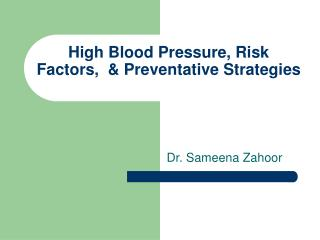 High Blood Pressure, Risk Factors,  & Preventative Strategies