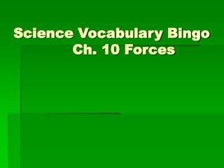 Science Vocabulary Bingo Ch. 10 Forces