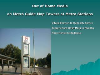 Out of Home Media on Metro Guide Map Towers at Metro Stations