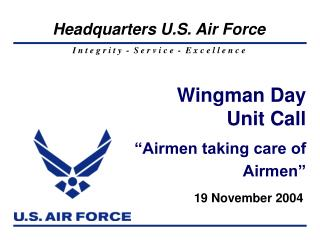 "Wingman Day Unit Call  ""Airmen taking care of Airmen"""