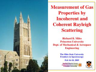 Measurement of Gas Properties by Incoherent and Coherent Rayleigh Scattering Richard B. Miles Princeton University Dept.