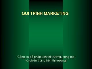 QUI TRÌNH MARKETING