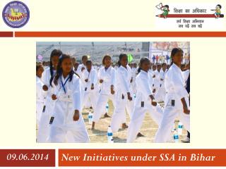 New Initiatives under SSA in Bihar