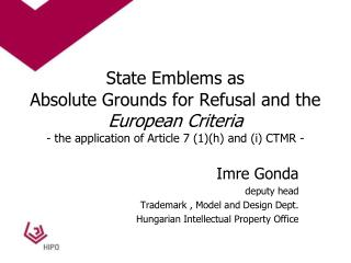 Imre Gonda deputy head Trademark , Model and Design Dept. Hungarian Intellectual Property Office