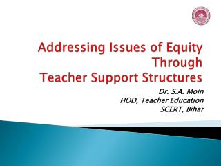 Addressing Issues of Equity  Through  Teacher Support Structures