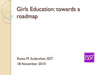 Girls Education: towards a roadmap