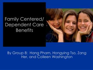 Family Centered/ Dependent Care Benefits