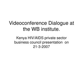 Videoconference Dialogue at the WB institute.