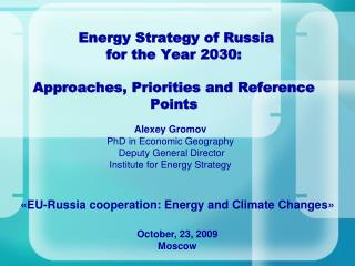Energy Strategy of Russia  for the Year 2030:   Approaches, Priorities and Reference Points