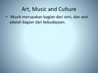 Art, Music and Culture
