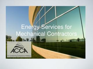 Energy Services for  Mechanical Contractors