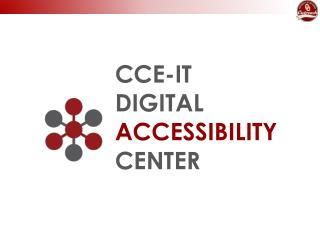 CCE-IT DIGITAL ACCESSIBILITY CENTER