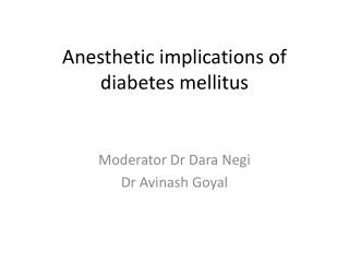 Anesthetic implications of  diabetes mellitus