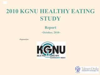 2010 KGNU HEALTHY EATING STUDY Report ~October, 2010~