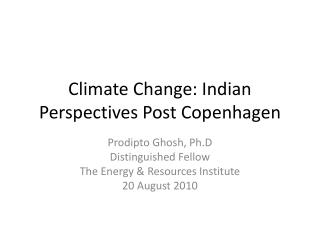 Climate Change: Indian Perspectives Post Copenhagen