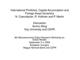 8th Macroeconomic Policy Research Workshop on DSGE Models September 3-4, 2009 Budapest, Hungary