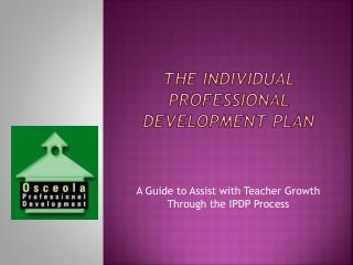 The INDIVIDUAL Professional Development PLAN