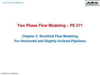 Two Phase Flow Modeling – PE 571 Chapter 3: Stratified Flow Modeling