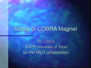 Status of COBRA Magnet