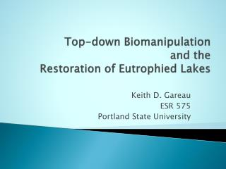 Top-down  Biomanipulation and the  Restoration of  Eutrophied  Lakes