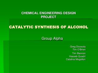 CATALYTIC SYNTHESIS OF ALCOHOL