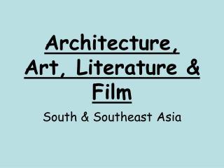 Architecture, Art, Literature & Film