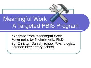 Meaningful Work 	A Targeted PBIS Program