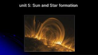 unit  5: Sun and  Star formation